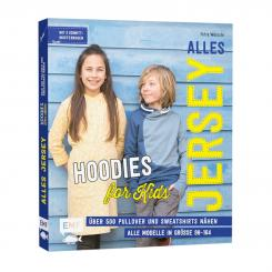 Alles Jersey - Hoodies for Kids (inkl. 3 Schnittmustern)
