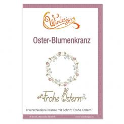 Windesign Stickmuster CD Oster-Blumen-Kranz (8 Stickmuster)