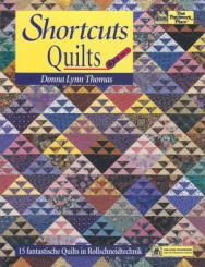 Shortcuts Quilts - 15 fantastische Quilts in Rollschneidetechnik