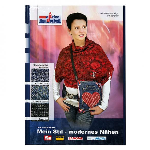 Mein Stil - modernes Nähen (Crazy Line, Crashed Optik, Chenille Technik)